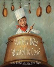 THE BOY WHO WANTED TO COOK by Gloria Whelan