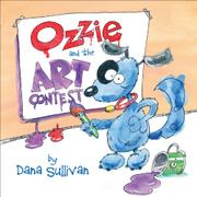 OZZIE AND THE ART CONTEST by Dana Sullivan