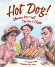 HOT DOG! ELEANOR ROOSEVELT THROWS A PICNIC by Leslie Kimmelman