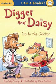 DIGGER AND DAISY GO TO THE DOCTOR by Judy Young