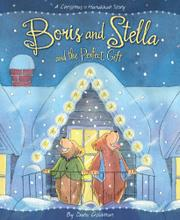 BORIS AND STELLA AND THE PERFECT GIFT by Dara Goldman
