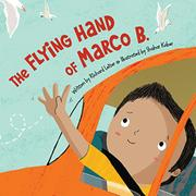 THE FLYING HAND OF MARCO B. by Richard Leiter