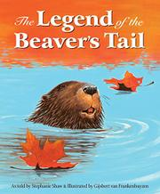 THE LEGEND OF THE BEAVER'S TAIL by Stephanie Shaw