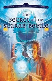 THE SECRET OF THE SCARAB BEETLE by William Meyer