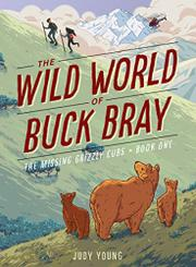 THE MISSING GRIZZLY CUBS by Judy Young