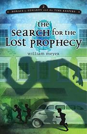 THE SEARCH FOR THE LOST PROPHECY by William Meyer