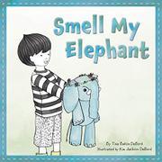 SMELL MY ELEPHANT by Tina Ballon DeBord
