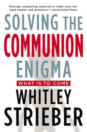 SOLVING THE COMMUNION ENIGMA by Whitley Strieber