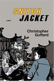 SNITCH JACKET by Christopher Goffard
