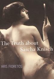 THE TRUTH ABOUT SASCHA KNISCH by Aris Fioretos