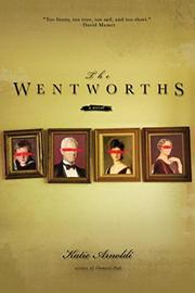 THE WENTWORTHS by Katie Arnoldi