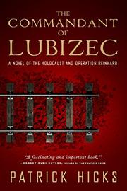 THE COMMANDANT OF LUBIZEC by Patrick Hicks