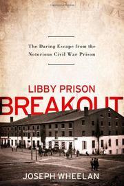 LIBBY PRISON BREAKOUT by Joseph Wheelan