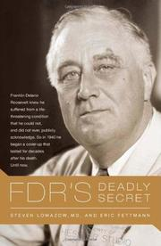 FDR'S DEADLY SECRET by Steven Lomazow