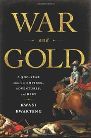 WAR AND GOLD by Kwasi Kwarteng