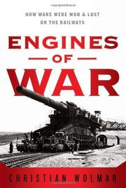 ENGINES OF WAR by Christian Wolmar