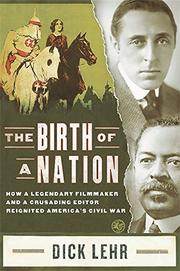 THE BIRTH OF A NATION by Dick Lehr