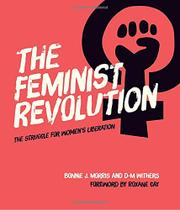 THE FEMINIST REVOLUTION by Bonnie J. Morris