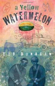 A YELLOW WATERMELON by Ted Dunagan