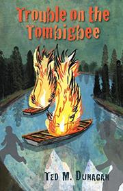 TROUBLE ON THE TOMBIGBEE by Ted M.  Dunagan