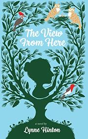 THE VIEW FROM HERE by Lynne Hinton