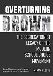 OVERTURNING BROWN by Steve Suitts