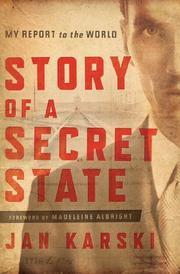 STORY OF A SECRET STATE by Jan Karski