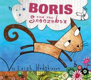 BORIS AND THE SNOOZEBOX by Leigh Hodgkinson