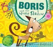 BORIS AND THE WRONG SHADOW by Leigh Hodgkinson