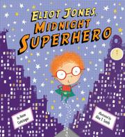 ELIOT JONES, MIDNIGHT SUPERHERO by Anne Cottringer