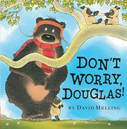 DON'T WORRY, DOUGLAS! by David Melling