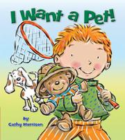 I WANT A PET! by Cathy Morrison