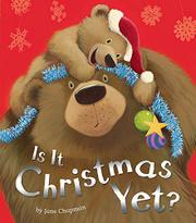 IS IT CHRISTMAS YET? by Jane Chapman