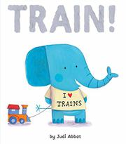 TRAIN! by Judi Abbot