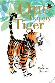 ONE HAPPY TIGER by Catherine Rayner