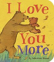 I LOVE YOU MORE by Sebastien Braun