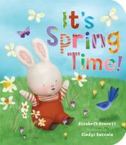 IT'S SPRING TIME! by Elizabeth Bennett