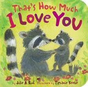 THAT'S HOW MUCH I LOVE YOU by Julie A. Rudi