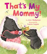 THAT'S MY MOMMY! by Ann Hodgman