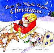 'TWAS THE NIGHT BEFORE CHRISTMAS by Clement C. Moore