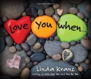 LOVE YOU WHEN... by Linda Kranz