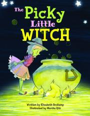 THE PICKY LITTLE WITCH by Elizabeth Brokamp