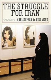 THE STRUGGLE FOR IRAN by Christopher de Bellaigue