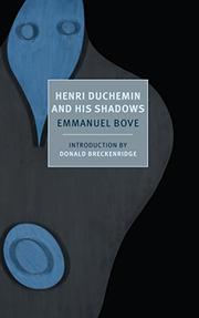 HENRI DUCHEMIN AND HIS SHADOWS by Emmanuel Bove