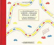 THE ELEPHANT WHO LIKED TO SMASH SMALL CARS by Jean Merrill