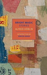 BRIGHT MAGIC by Alfred Döblin