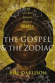 THE GOSPEL & THE ZODIAC by Bill Darlison