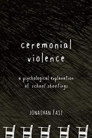 CEREMONIAL VIOLENCE by Jonathan Fast