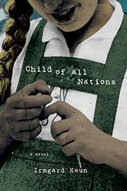 CHILD OF ALL NATIONS by Irmgard Keun
