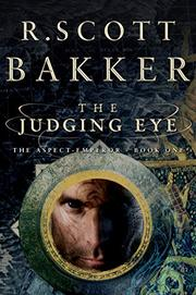 THE JUDGING EYE by R. Scott Bakker